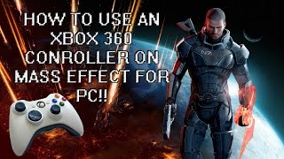 tutorial how to use an xbox 360 controller on mass effect for pc new fixed hud