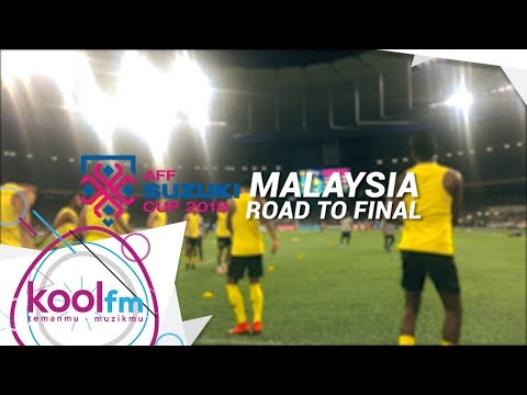 Team Malaysia Road To Final AFF Suzuki Cup 2018 #SukanKool