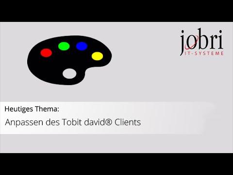 JOBRI Zeigt: Anpassen Des Tobit David® Clients