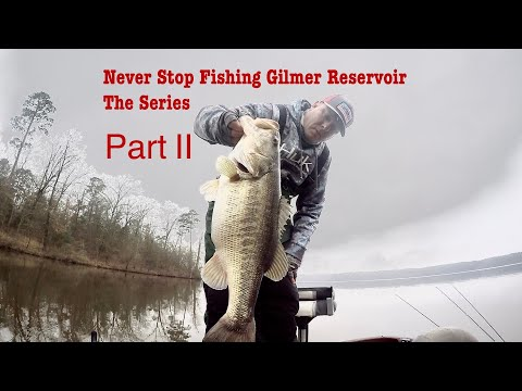 Never Stop Fishing Gilmer Reservoir The Series Part II