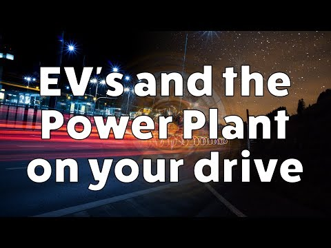 Electric Cars and the Power Plant on Your Drive
