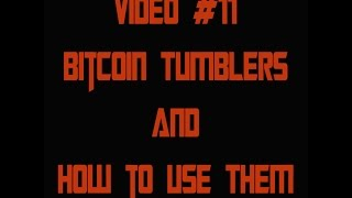 Video #11 - Bitcoin Tumblers and How to Use Them(, 2015-12-08T08:07:05.000Z)