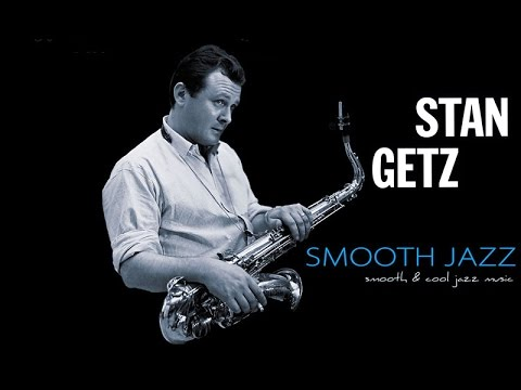 Smooth Jazz with Stan Getz (Full Album)