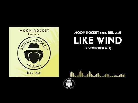 Moon Rocket Pres. Bel-Ami - Like Wind (Re-Touched Remix)