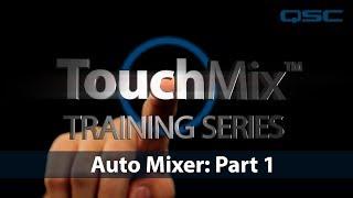 QSC TouchMix-30 Pro Training: Auto Mixer Part 1