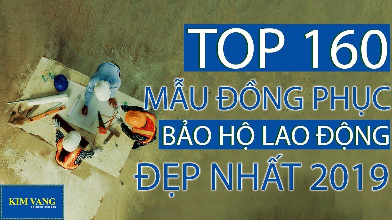 TOP 160 Mẫu Đồng Phục Bảo Hộ Lao Động Đẹp Nhất 2019