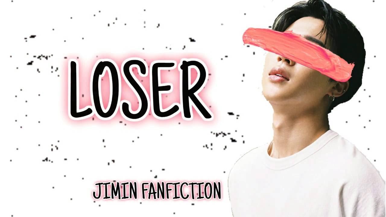 Loser[FF Video]Jimin FanFiction Part 1