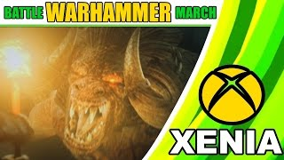Warhammer: Mark of Chaos – Battle March | Xenia Xbox 360 emulator