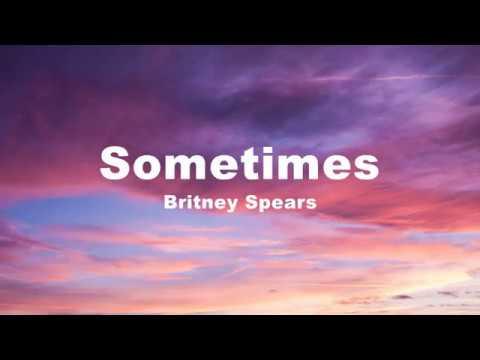 Sometimes - Britney Spears (Lyrics)