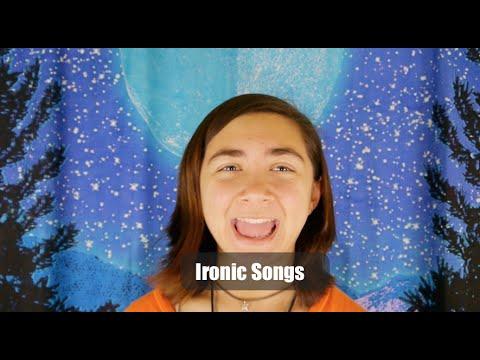 Ironic Songs