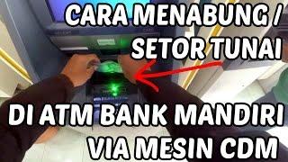 Cara Setor Tunai / Menabung Lewat Mesin CDM di Bank Mandiri