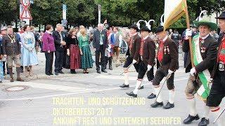 Oktoberfest 2017 Trachten- und Schützenzug  - Ankunft Rest & Statement Horst Seehofer