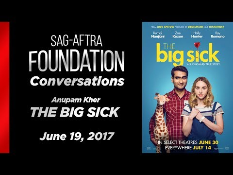 Conversations with Anupam Kher of THE BIG SICK