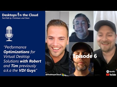 Episode 6: Performance Optimizations for Windows Virtual Desktop with Robert and Tim (aka VDI Guys)