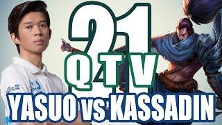 Stream QTV - YASUO vs KASSADIN - PreSeason 6 #21