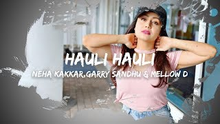 Garry Sandhu, Neha Kakkar & Mellow D - Hauli Hauli (Lyrics) De De Pyaar De | Ajay Devgn, Tabu, Rakul