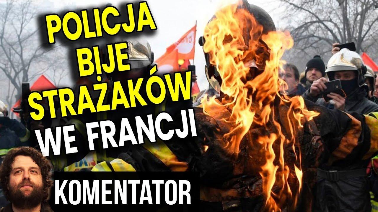 Francja Płonie - Policja we Francji BIJE STRAŻAKÓW - Unia Europejska MILCZY - Analiza Komentator PL