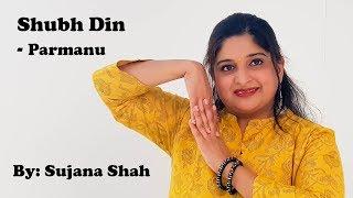 Shubh Din | PARMANU:The Story Of Pokhran | Dance Choreography | Sujana Shah