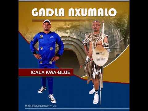 Gadla Nxumalo - Aphi Amadoda New Album Isihloko Sithi Icala Kwa_blue 2018 December