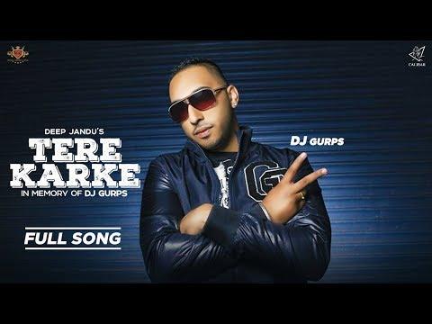 TERE KARKE - Dj Gurps Ft. Deep Jandu   MC JD   Rav Hanjra (LYRICAL VIDEO)