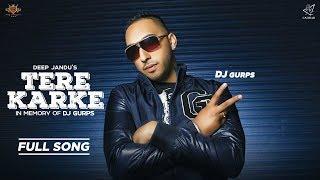 TERE KARKE Dj Gurps ft. Deep Jandu | MC JD | Rav Hanjra (LYRICAL VIDEO)