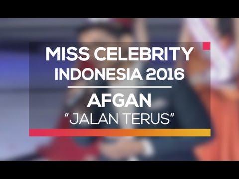 Afgan - Jalan Terus (Miss Celebrity Indonesia 2016)