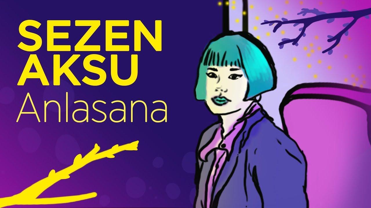 Sezen Aksu - Anlasana / Sözleri