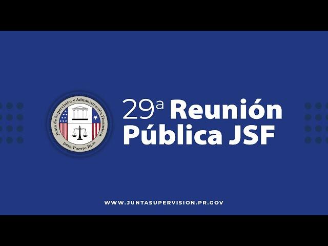 Vigesimonovena Reunión Pública de La Junta de Supervisión Fiscal