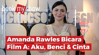 Amanda Rawles Bicara Film A: Aku, Benci & Cinta - Bookmyshow Indonesia
