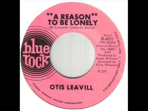 Otis Leavill A Reason To Be Lonely