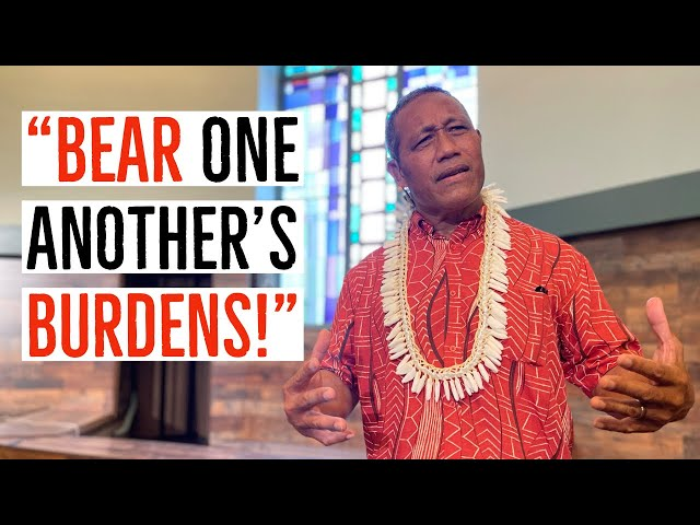 Kaimuki Christian Church: Pastor Nofo Reminds Us to Bear One Another's Burdens