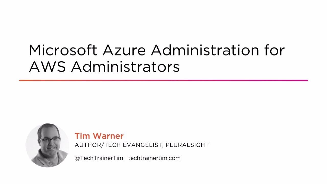 Microsoft Azure Administration for AWS Administrators