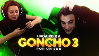 HAGA REIR A GONCHO POR 1 SUB #3