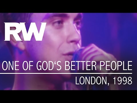 Robbie Williams | One Of God's Better People | Live In London 1998