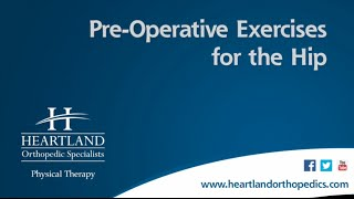 Pre-Operative Exercises for Total Hip Replacement