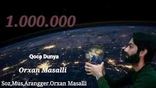 Orxan Masalli Qoca Dunya 2019 Yeni (Cox Tesirli Mahni )