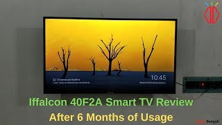 Iffalcon 40F2A android tv review after 6 months of usage