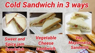 3 ways Cold sandwich| Cold sandwich recipes| Cold sandwich| Sandwich recipe| How to make cold sandwi