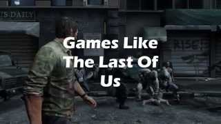 Games Like The Last Of Us (PC)