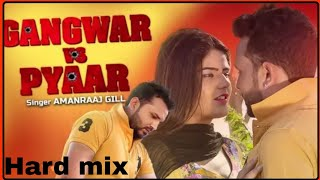 Gangwar Vs Pyaar New Haryanvi dj mix Song 2019 || Amanraaj Gill Feat.Sanju