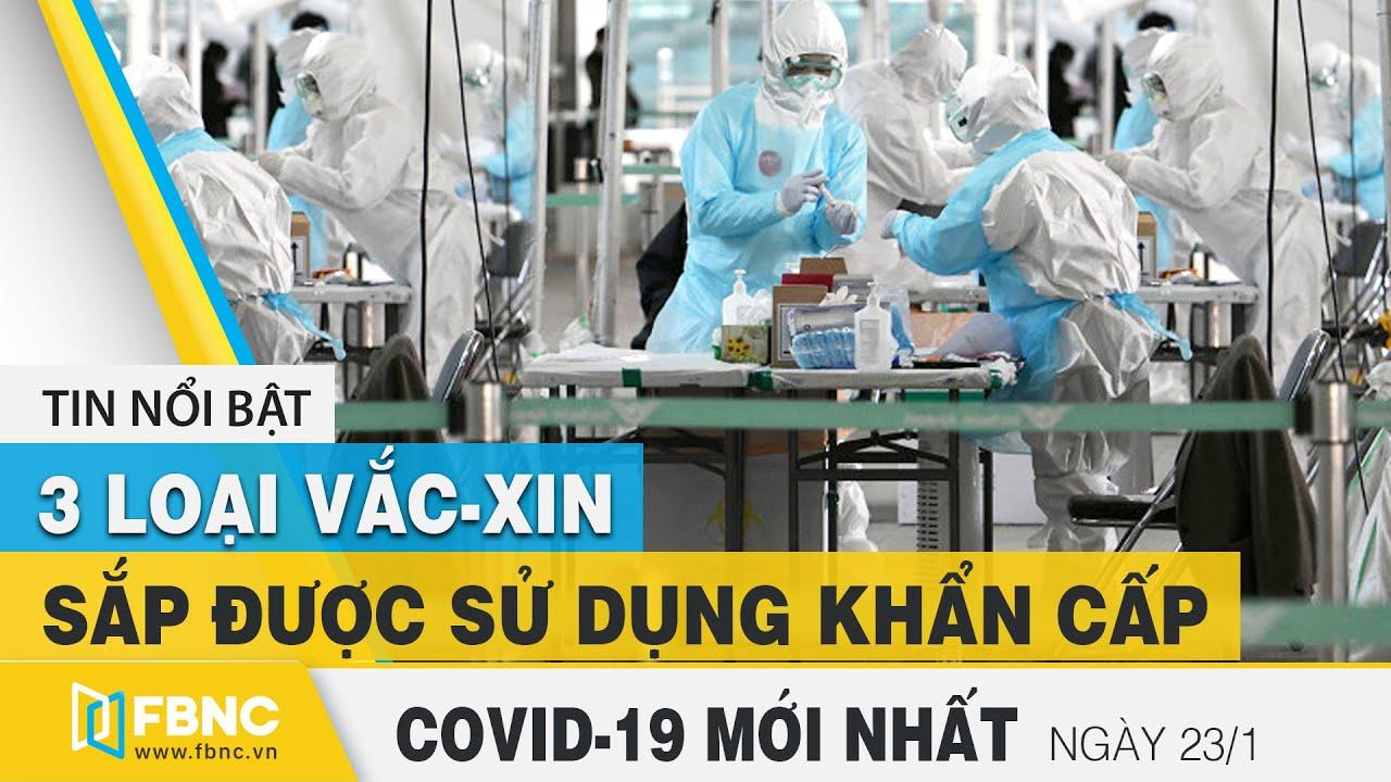 Tin tức Covid-19 mới nhất hôm nay 23/1 | Dich Virus Corona Việt Nam hôm nay | FBNC