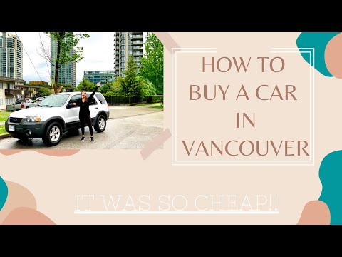 How To Buy A Car In Vancouver | It Was Cheaper Than I Thought!