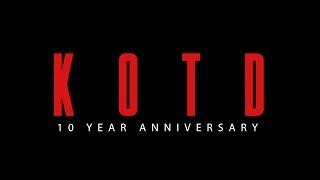KOTD - 10 YEARS || 08/08/08 - 08/08/18 #DECADE