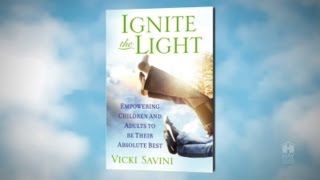 Educate,Enlighten and Empower our Children - Ignite The Light by Vicki Savini