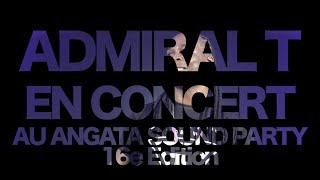 admiral t en show live au angata sound party 16e dition