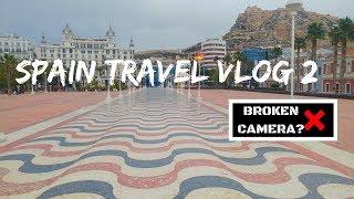 Spain Travel Vlog 2: Broken Sony Camera in Alicante?