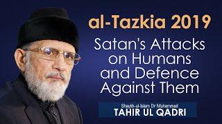 Satan39;s Attacks on Humans and Defence Against Them  alTazkia 2019  Dr Muhammad Tahir ul Qadri
