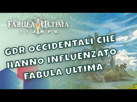 Un Mercoledì da Fabula - 12 - GdR occidentali che hanno influenzato Fabula Ultima