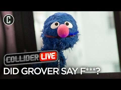 Did Grover Drop the F Bomb? - Collider Live #53