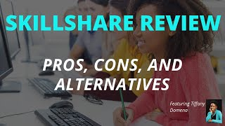 Skillshare Review: Pros, Cons, and Alternatives